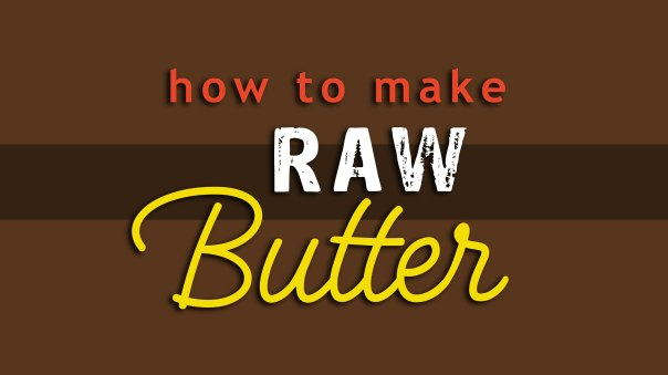 Raw-Butter-Video-Title